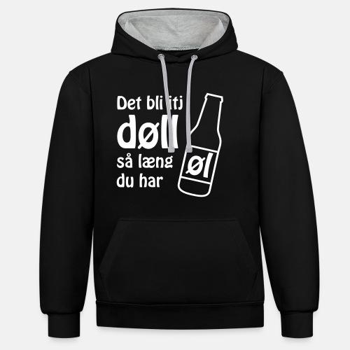 Det bli itj døll så læng du har øl
