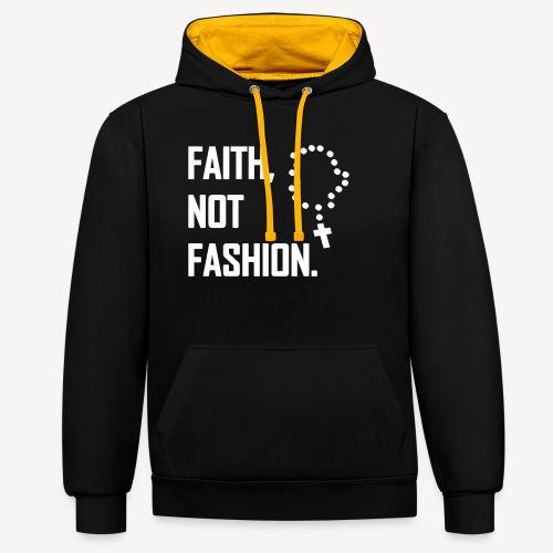 FAITH NOT FASHION - Contrast Colour Hoodie