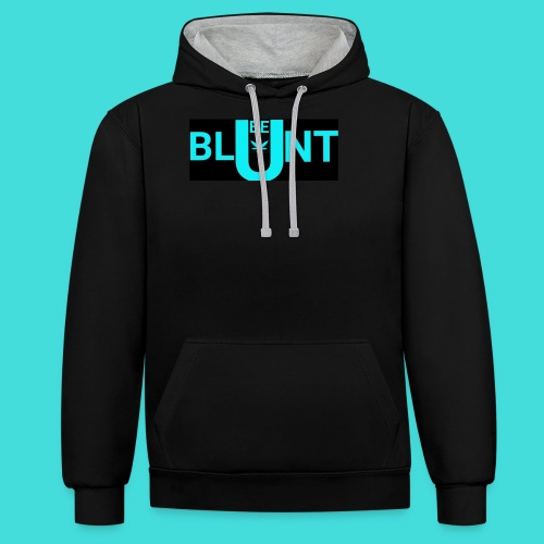 Be blunt with you're cannabis use - Contrast Colour Hoodie