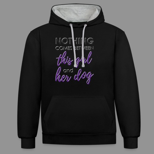 Nothing comes between this girl her and her dog - Contrast Colour Hoodie