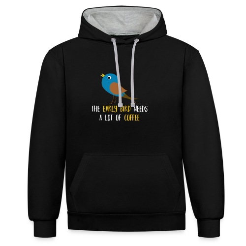 The early bird needs a lot of COFFEE v1 - Kontrast-Hoodie