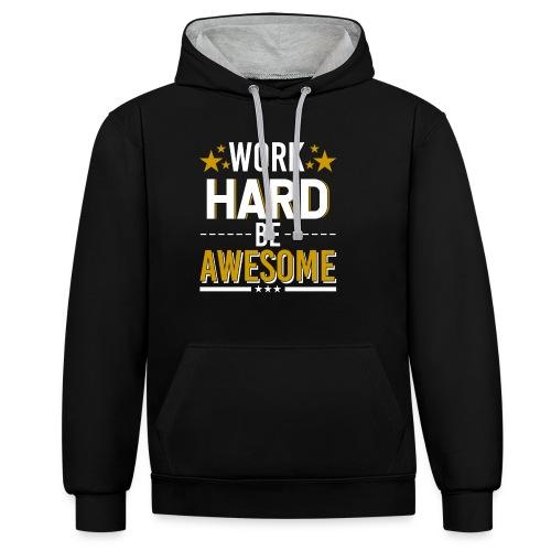 WORK HARD BE AWESOME - Kontrast-Hoodie