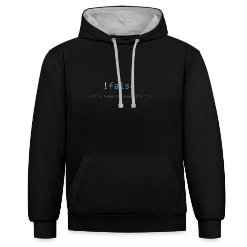 !false == true - Contrast hoodie