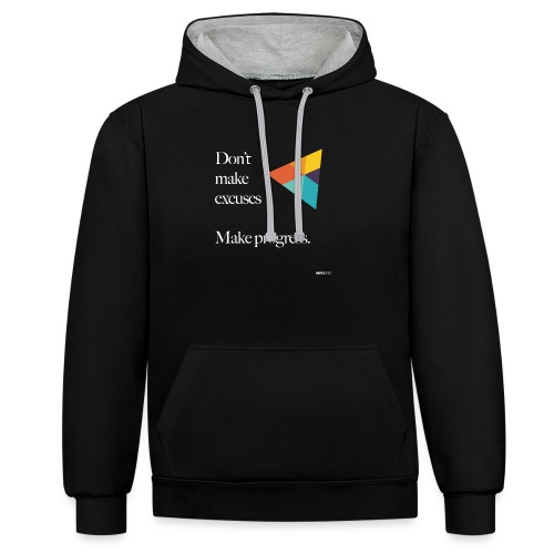 Dont Make Excuses T Shirt - Contrast Colour Hoodie