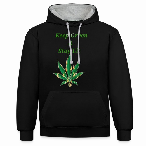 Keep green And Stay lit - Contrast Colour Hoodie