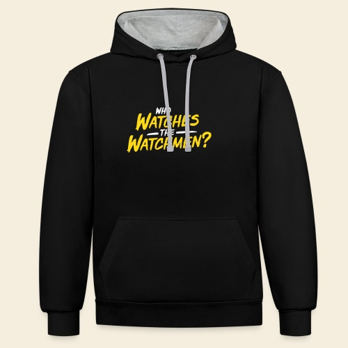 Who Watches The Watchmen? - Kontrast-Hoodie