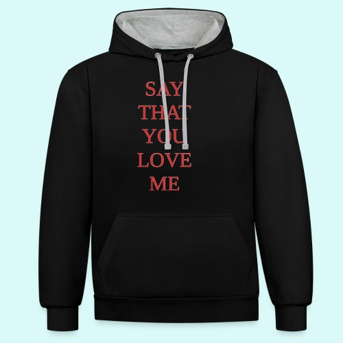 say that you love me - Sweat-shirt contraste