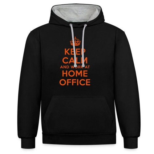 KEEP CALM and work at HOME OFFICE - Kontrast-Hoodie