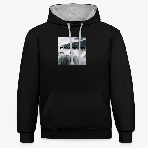 i make movies, and i like it - Contrast hoodie