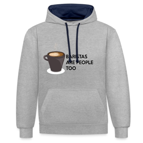 Baristas are people too - Contrast Colour Hoodie