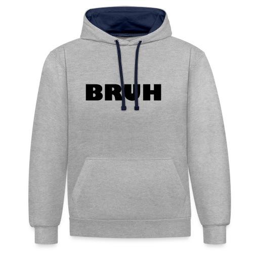 BRUH - Contrast hoodie