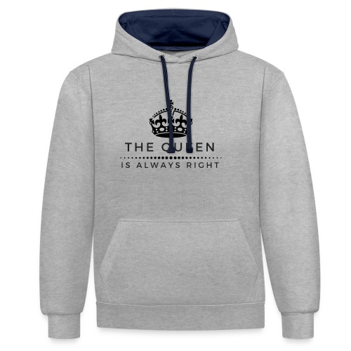 THE QUEEN IS ALWAYS RIGHT - Kontrast-Hoodie
