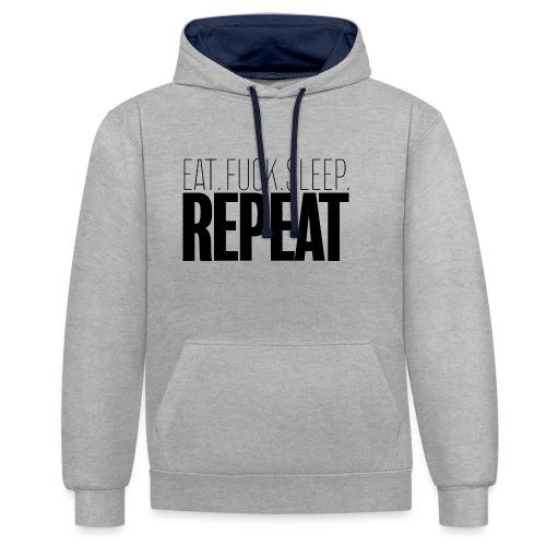 Eat Fuck sleep repeat - Sweat-shirt contraste