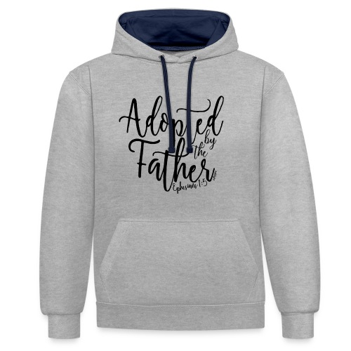 Adopted by the Father - Ephesians 1: 5 - Contrast Colour Hoodie