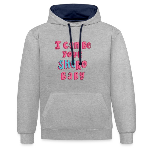 I can be your SHERO, Baby <3 - Kontrast-Hoodie