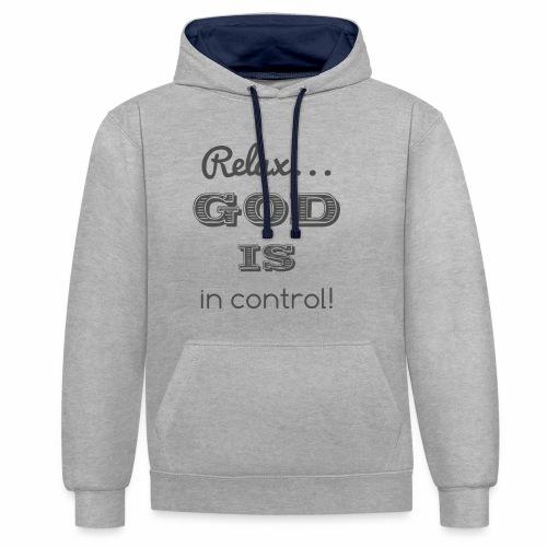 Relax God is in control - Kontrast-Hoodie