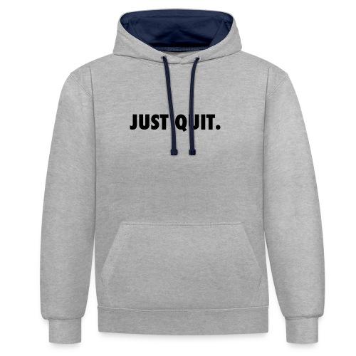 just quit. - Sudadera con capucha en contraste