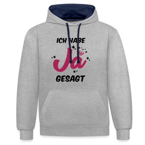 Ich habe JA gesagt - JGA T-Shirt - JGA Shirt - Kontrast-Hoodie