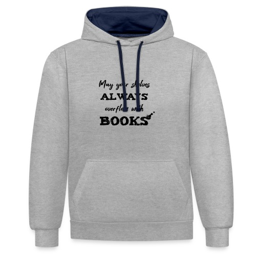 0040 Always full bookshelves   Bücherstapel - Contrast Colour Hoodie