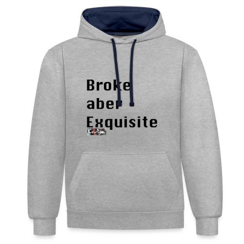 Broke aber Exquisite - Kontrast-Hoodie