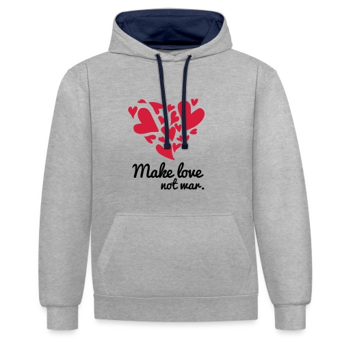 Make Love Not War T-Shirt - Contrast Colour Hoodie