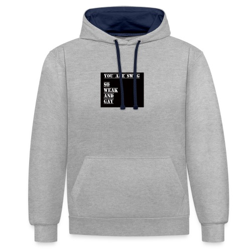 So weak and gay shirt - Contrast Colour Hoodie