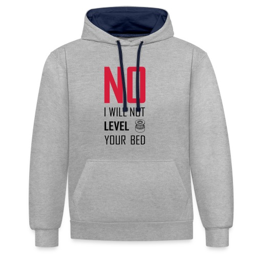 No I will not level your bed (vertical) - Contrast Colour Hoodie