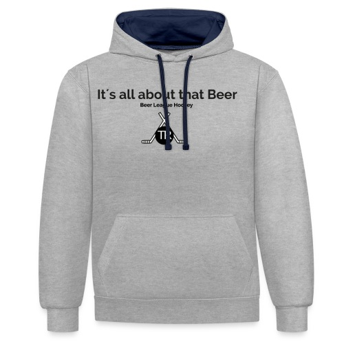 Its all about that beer - Kontrast-Hoodie