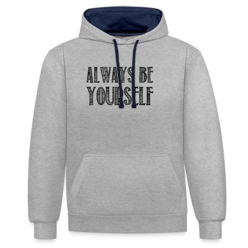 Always be yourself - Sweat-shirt contraste