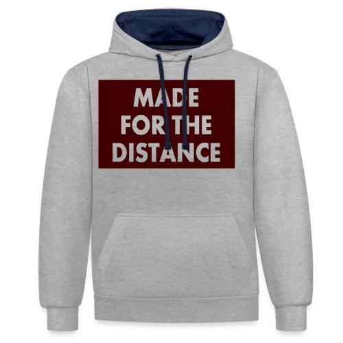 MADE FOR THE DISTANCE - Kontrast-Hoodie