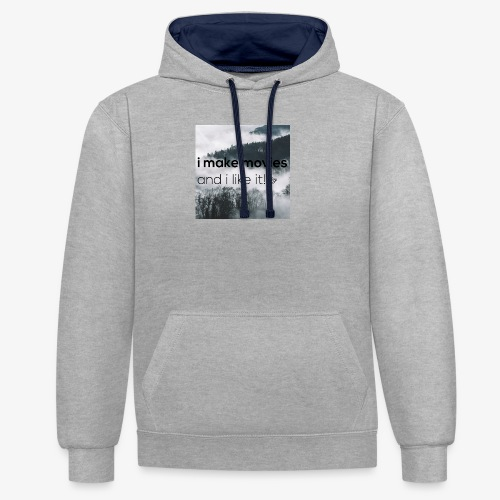i make movies, and i like it - Contrast hoodie