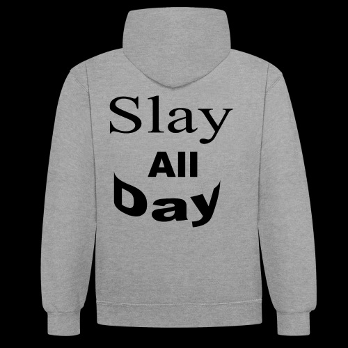 Slay All Day hoodie - Contrast Colour Hoodie
