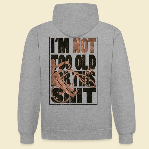 Radball | I'm not too old for this shit - Kontrast-Hoodie