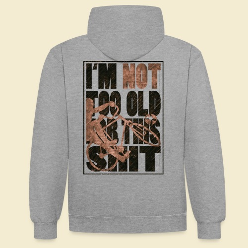 Radball   I'm not too old for this shit - Kontrast-Hoodie