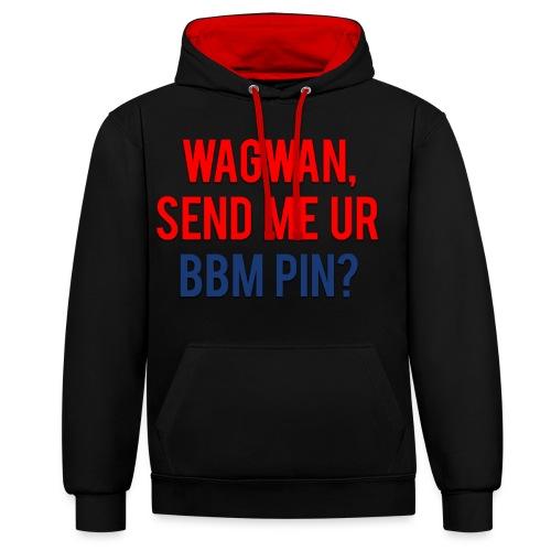 Wagwan Send BBM Clean - Contrast Colour Hoodie