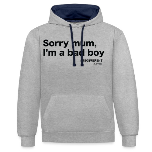 Sorry mum, I'm a BAD BOY. by #BeDifferent Clothing - Felpa con cappuccio bicromatica