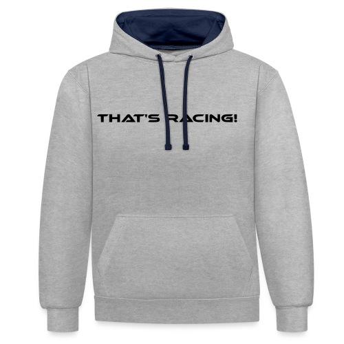 That's Racing! - Kontrast-Hoodie