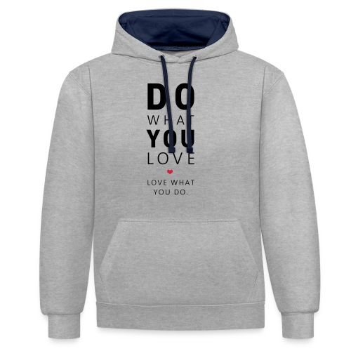 Do What You Love | Love What You Do - Kontrast-Hoodie