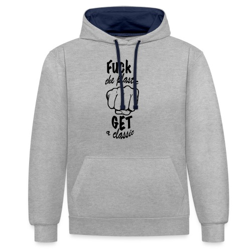 Fuck the plastic Get a classic - Contrast hoodie