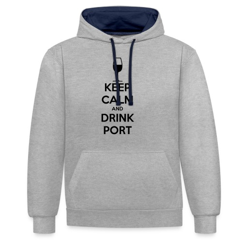 Keep Calm and Drink Port - Contrast Colour Hoodie