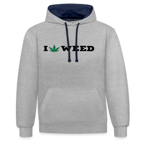 I LOVE WEED - Contrast Colour Hoodie