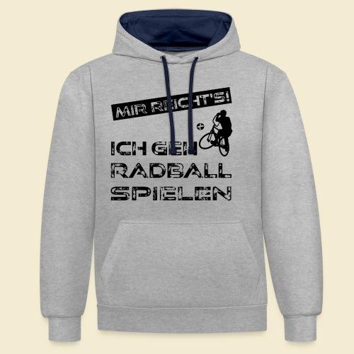 Radball | Mir reicht's! - Kontrast-Hoodie