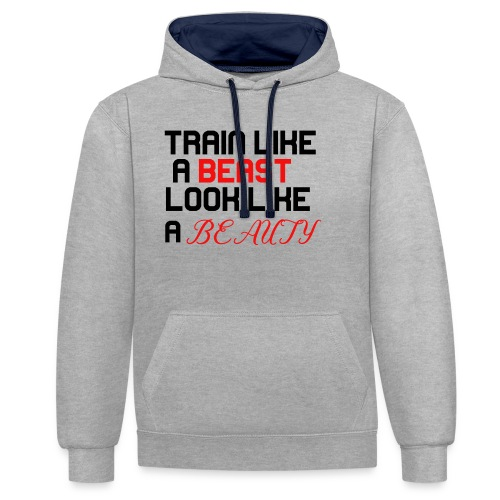 Train like a beast look like a beauty - fitness - Kontrast-Hoodie