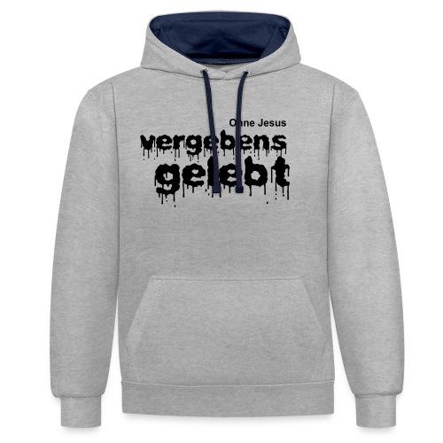 Vergebens gelebt (JESUS shirts) - Contrast Colour Hoodie