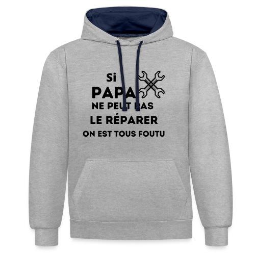 t-shirt papa ne peut pas réparer on est tous foutu - Sweat-shirt contraste