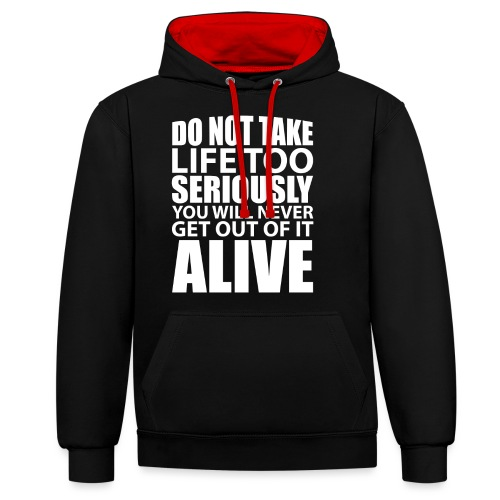 do not take life too seriously - Kontrast-hettegenser
