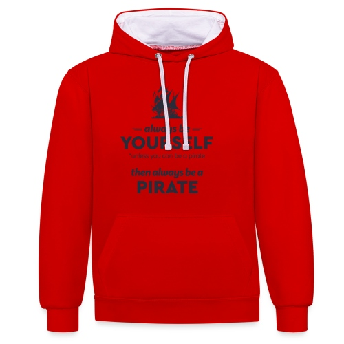 Be a pirate (dark version) - Contrast Colour Hoodie