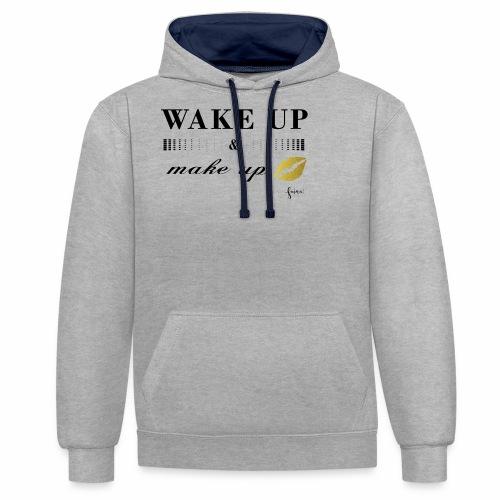 wake up and make up - Kontrast-Hoodie