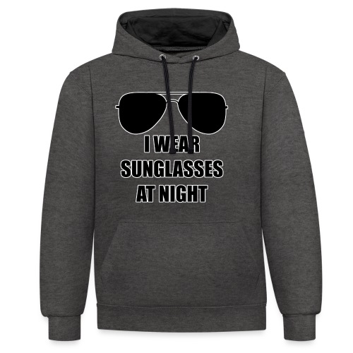 I Wear Sunglasses At Night - Kontrast-Hoodie