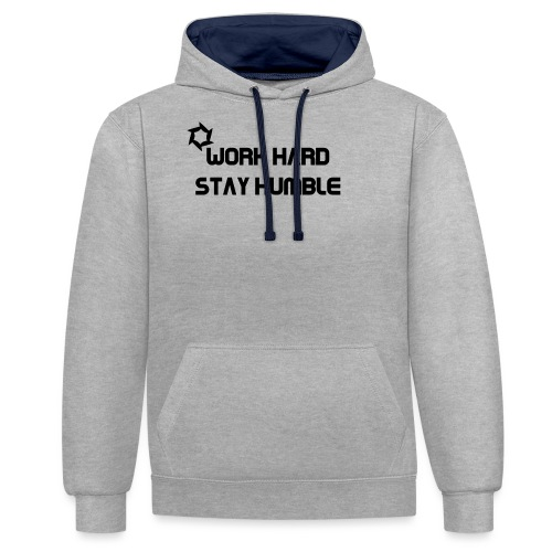 Work hard, stay humble - Contrast Colour Hoodie